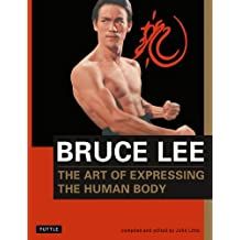 Bruce Lee: The Art of Expressing the Human Body (Bruce Lee Library, Band 4)