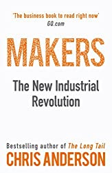 Makers: The New Industrial Revolution by Chris Anderson (2013-08-02)