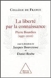 La liberté par la connaissance : Pierre Bourdieu, 1930-2002
