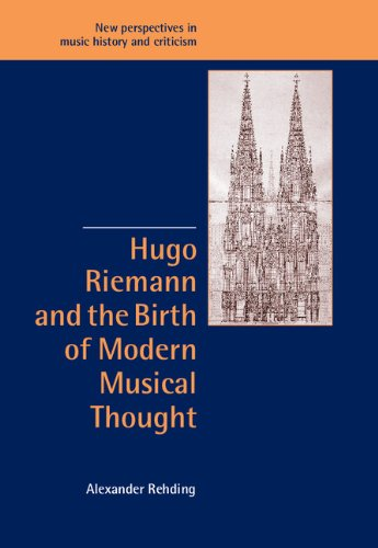 Hugo Riemann and the Birth of Modern Musical Thought (New Perspectives in Music History and Criticism) por Alexander Rehding