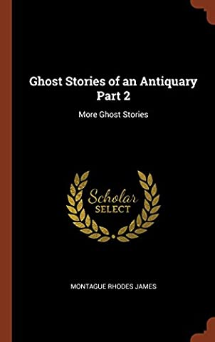 Ghost Stories of an Antiquary Part 2: More Ghost