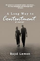 A Long Way To Contentment: Groundbreaking New Fiction From Boyd Lemon For Your Kindle!