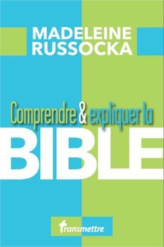 Comprendre & expliquer la bible par Madeleine Russocka