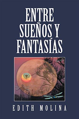 Entre Sueños Y Fantasías por Edith Molina