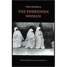 The Forbidden Woman (European Women Writers) by Malika Mokeddem (1998-02-01)