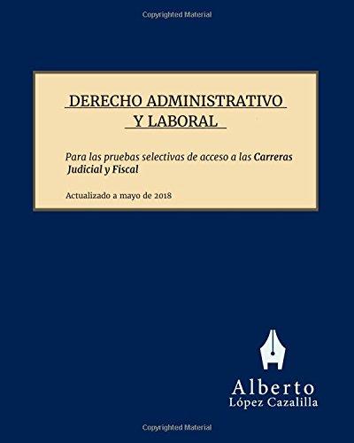 Derecho Administrativo y Laboral: Temas para la preparación de las pruebas de acceso a las Carreras Judicial y Fiscal