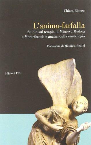 L'anima-farfalla. Studio sul tempio di Minerva medica a Montefoscoli e analisi della simbologia