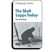 The Skolt Lapps Today (Changing Culture Series) by Tim Ingold (30-Dec-1976) Paperback