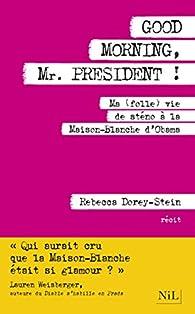Good Morning, Mr. President ! par Rebecca Dorey-Stein