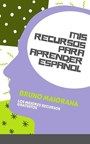 Mis recursos para aprender español por Bruno Maiorana