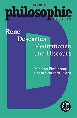 Meditationen und Discours: (Mit Begleittexten vom Philosophie Magazin)