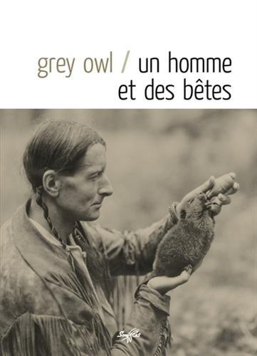 Un Homme et des bêtes par Grey Owl