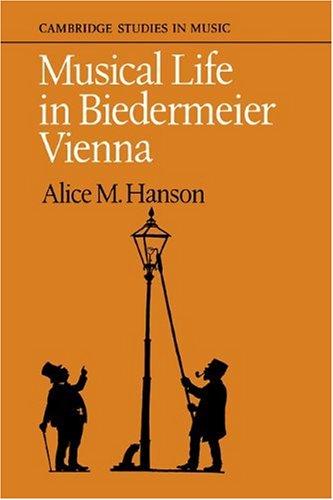 Musical Life in Biedermeier Vienna (Cambridge Studies in Music)