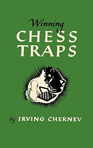 Winning Chess Traps 300 Ways to Win in the Opening