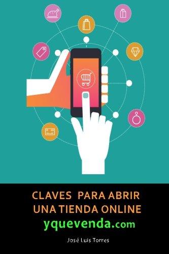 Claves para abrir una tienda online y que venda: Todo lo que necesitas saber sobre e-commerce