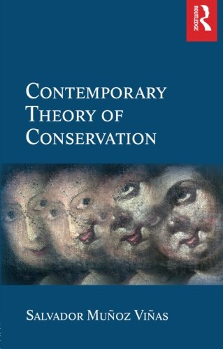 Contemporary Theory of Conservation por Salvador Munoz-Vinas