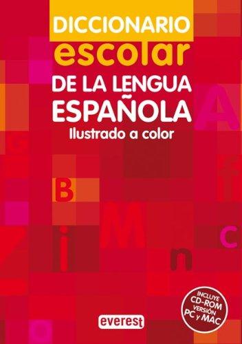 Diccionario Escolar de la Lengua Española. (Incluye CD-ROM, versión PC y MAC) (Diccionarios escolares) por Equipo Lexicográfico Everest