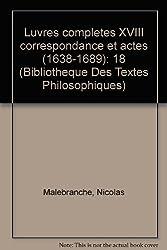 Malebranche : oeuvres complètes, tome 18. Correspondance et actes, 1638-1689