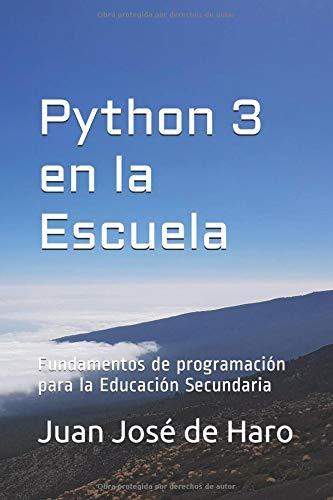 Python 3 en la Escuela: Fundamentos de programación para la Educación Secundaria