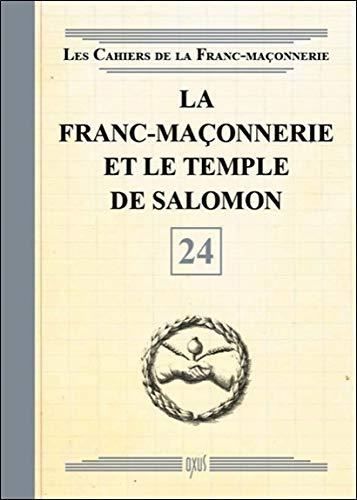 La Franc-maçonnerie et le Temple de Salomon - Livret 24 par Collectif