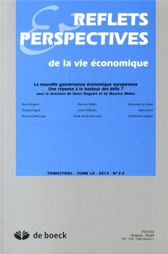 Reflets & Perspectives de la vie économique, Tome 52 N° 2-3/2013 : La nouvelle gouvernance économique européenne : Une réponse à la hauteur des défis ?