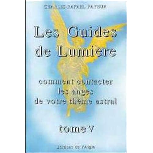 Les Guides de Lumière - Comment contacter les anges de votre thème natal, tome 5