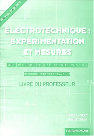 electrotechnique-exprimentation-et-mesure-corrigs-2nde-professionnelle-bep-mtiers-de-l-39-electrotechnique-livre-du-professeur