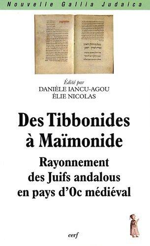 Des Tibbonides à Maïmonide : rayonnement des Juifs andalous en pays d'Oc médiéval