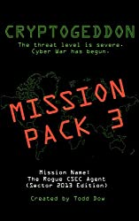 Cryptogeddon Mission Pack 3: The Rogue CSEC Agent (Sector 2013 Edition) (English Edition)