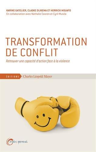 Transformation de conflit : Retrouver une capacité d'action face à la violence