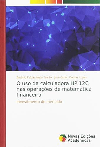 O uso da calculadora HP 12C nas operações de matemática financeira: Investimento de mercado