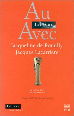 Au Louvre avec Jacqueline de Romilly et Jacques Lacarrière