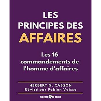 Les principes des affaires (annoté): Les 16 commandements de l'homme d'affaires