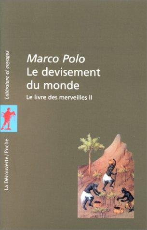 Le devisement du monde : Tome 2, Le livre des merveilles par Marco Polo