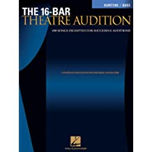 The 16-Bar Theatre Audition Baritone/Bass: 100 Songs Excerpted for Successful Auditions