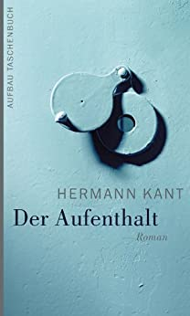 Der Aufenthalt: Roman (German Edition) by [Kant, Hermann]