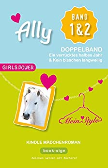 Ally  –  Doppelband 1 & 2: Kindle Mädchen Roman (GIRLS POWER)
