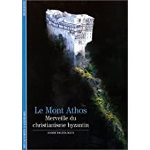 Le Mont Athos : Merveille du christianisme byzantin