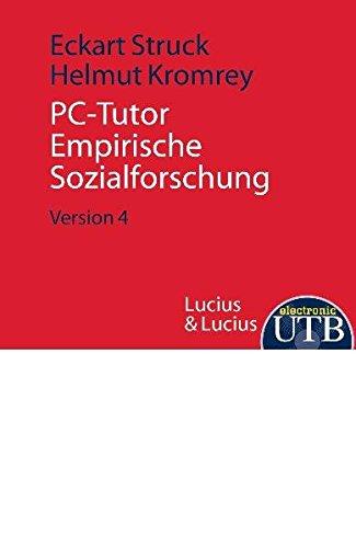 PC-Tutor Empirische Sozialforschung. CD-ROM für Windows 7; Vista; XP; NT4.0; 2000; 98; 95: PC-Tutor. Lernprogramm zur Einführung