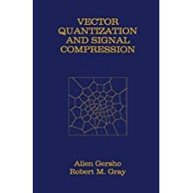 Vector Quantization and Signal Compression (The Springer International Series in Engineering and Computer Science)