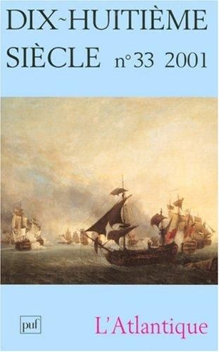 Dix-huitième siècle, numéro 33 : L'Atlantique par Collectif