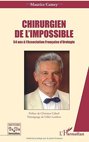 Chirurgien de l'Impossible 54 Ans a l'Association Française d'Urologie