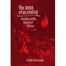 The Sense of an Ending: Studies in the Theory of Fiction (Galaxy Books)