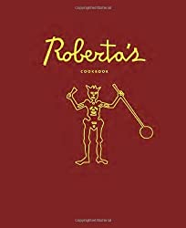 Roberta's Cookbook by Carlo Mirarchi (2013-10-29)
