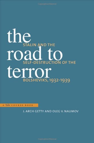 The Road to Terror: Stalin and the Self-Destruction of the Bolsheviks, 1932-1939 (Annals of Communism)