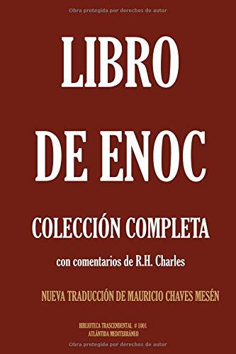 Libro de Enoc. Colección Completa con comentarios de R.H. Charles.: Nueva Traducción de Mauricio Chaves Mesén (Biblioteca Trascendental)