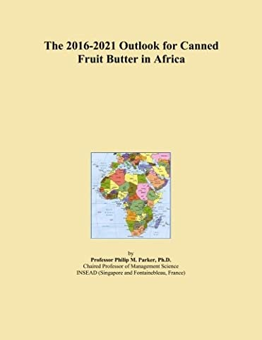 The 2016-2021 Outlook for Canned Fruit Butter in Africa