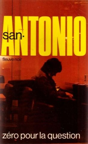 Zéro pour la question. par San-Antonio Dard Frédéric