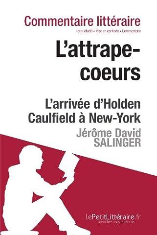 L'Attrape-cœurs de Jerome David Salinger - L'arrivée d'Holden Caulfield à New York: Commentaire de texte