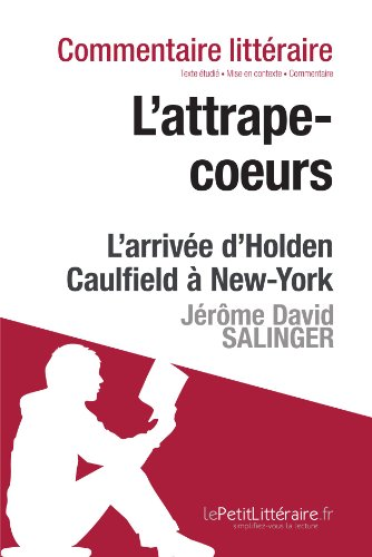 L'Attrape-cœurs de Jerome David Salinger - L'arrivée d'Holden Caulfield à New York: Commentaire de texte